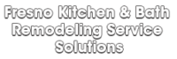 Fresno Kitchen & Bath Remodeling Service Solutions